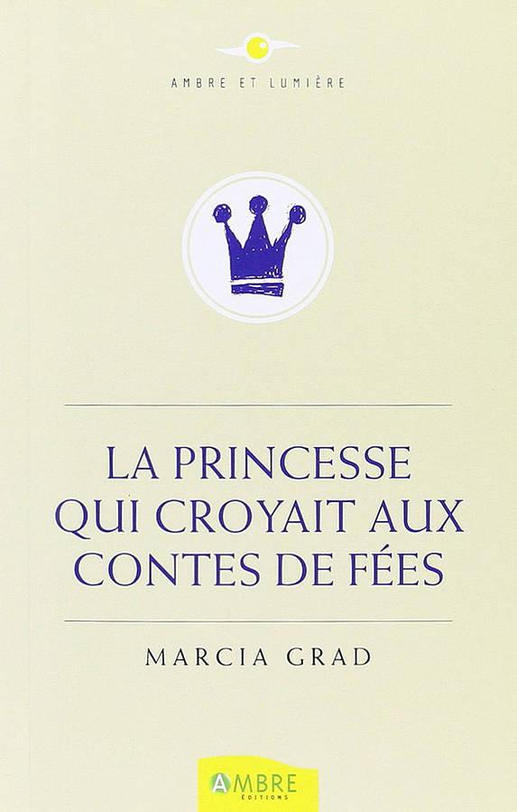 la-princesse-qui-croyait-aux-contes-de-fees-de-marcia-grad